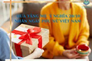 Món quà tặng mẹ nhân ngày 20/10 vô cùng ý nghĩa